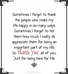 Love quotes for my family and friends i love you family quotes and Thank You Quotes, Quotes To Live By, Quotes Quotes, Work Quotes, Wisdom Quotes, Today Quotes, True Quotes, Great Quotes, Inspirational Quotes