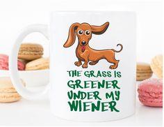 The Grass Is Greener Under My Wiener Mug - Dachshund Mug - Wiener Dog Mug- Doxen Mug - Gift For Dachshund Lovers - Gift for doxie Lovers by MysticCustomDesignCo on Etsy