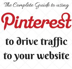 The Complete Guide to using Pinterest to drive Traffic to your Website http://www.digitalnomadwannabe.com/guide-pinterest-drive-traffic-website/ #blogging #pinterest