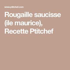 Rougaille saucisse (ile maurice), Recette Ptitchef