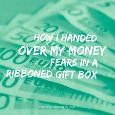 How I handed over my money fears in a ribboned gift box
