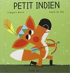 Amazon.fr - Le Petit Indien - Francois Barre, Laure Du fay - Livres