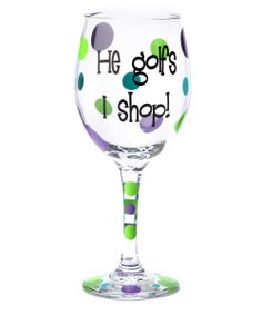 'He Golfs I Shop!' Wineglass