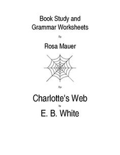 "Book Study for ""Charlotte's Web"" and Grammar Worksheets Re"