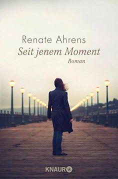 Seit jenem Moment: Roman von Renate Ahrens https://www.amazon.de/dp/3426513803/ref=cm_sw_r_pi_dp_x_ItKOxbEY63G6K