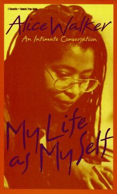 My Life as My Self: An Intimate Conversation by Alice Walker