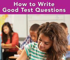 Writing test questions isn't so easy.  This downloadable guide has tips on how to write good multiple choice, open-ended, true and false questions and more.