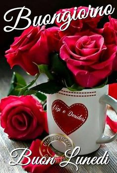 Good Morning Coffee, Good Morning Good Night, Good Morning Quotes, Italian Greetings, Good Monday, Italian Quotes, Birthday Cards, Facebook, Rose