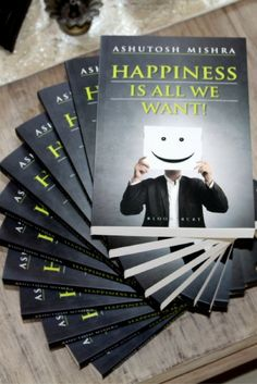 Happiness is All We Want by Ashutosh Mishra -  Book Review  | Happiness is All We Want | Book by Ashutosh Mishra | Book review of Happiness is All We Want | Happiness is All We Want -  Book review | Book review | happiness | Ashutosh Mishra |  self help |  lifestyle | philosophy