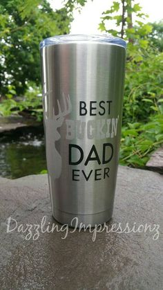 Fathers day gift. Best Buckin' Dad cup! https://www.etsy.com/listing/385749384/best-buckin-dad-20oz-stainless-steel