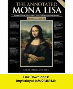 The Annotated Mona Lisa A Crash Course in Art History from Prehistoric to Post-Modern Carol Strickland , ISBN-10: 0740768727  ,  , ASIN: B003STCQ0M , tutorials , pdf , ebook , torrent , downloads , rapidshare , filesonic , hotfile , megaupload , fileserve