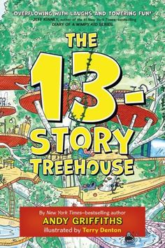The 13-Story Treehouse (Treehouse Books Series #1)