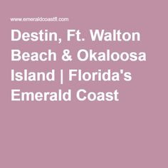 Destin, Ft. Walton Beach & Okaloosa Island | Florida's Emerald Coast