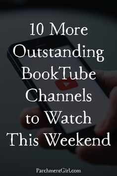 Skip Netflix this weekend and watch these fabulous BookTube channels! via @ParchmentGirl