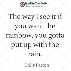 After the rain comes rainbows! #PositiveThinking #Quotes #DollyParton