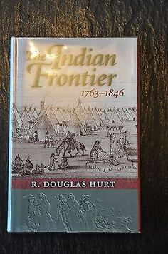 The Indian Frontier, 1763-1846 by R. Douglas Hurt Hardcover 2002
