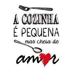 Placa-Decorativa-245X195cm-A-Cozinha-e-Pequena-mais-Cheia-de-Amor-LPMC-024---Litocart Baby Posters, Kitchen Quotes, Perfection Quotes, Lettering Tutorial, Favorite Quotes, Decoration, Decoupage, Sweet Home, Words