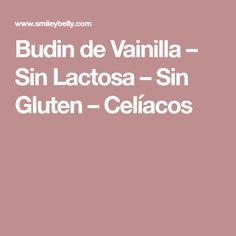 Budin de Vainilla – Sin Lactosa – Sin Gluten – Celíacos