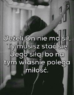 Jedna z prawd życia Motto, Couple Goals, Sentences, Quotations, Best Quotes, Texts, Thoughts, Motivation, Love
