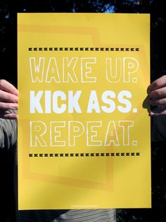 Wake Up and Kick Ass 13x19 Giclee Art Print by Earmark Social