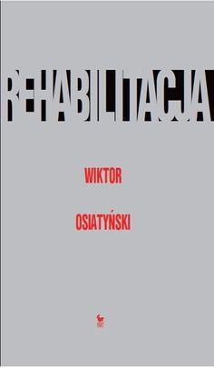 """""""Rehabilitacja"""" Wiktor Osiatyński Cover by Janusz Barecki Published by Wydawnictwo Iskry 2012"""