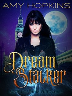Dream Stalker: Talented: Book 1 by Amy Hopkins https://www.amazon.com/dp/B01APEPT4M/ref=cm_sw_r_pi_dp_x_rMS4xbJ80R554