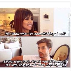 When he called out Kourtney for being super predictable. | 16 Times Scott Disick Totally Owned The Kardashians