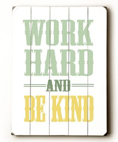 And rest when you need to. :: 'Work Hard' Wood Wall Art