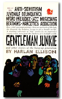 Gentleman Junkie, Harlan Ellison (1961 edition), cover by Leo and Diane Dillon