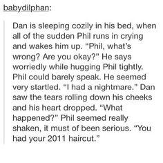 Omg I thought this was some overdramatic phan thing and almost scrolled past, but the ending was perfect