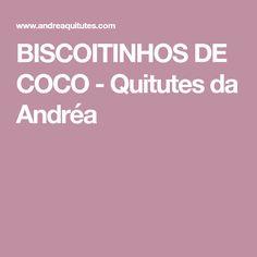 BISCOITINHOS DE COCO - Quitutes da Andréa