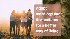 Adopt astrology and its mediums for a better way of living Best Psychics, Spiritual Healer, Astrology, All About Time, Adoption, Positivity, Live, Medium, Foster Care Adoption