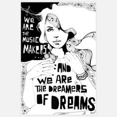 we are the music makers and we are the dreamers of dreams - art illustration print by manuel rebollo The Dreamers, Illustration Arte, Chant, Art Graphique, Music Is Life, Music Is Art, Music Music, Rock Music, Wall Murals