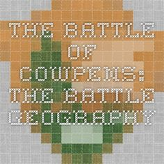 The Battle of Cowpens: The Battle Geography