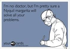 Amen to that. I've been on a NyQuil bender all day. I'm either gonna feel better or have a hangover tomorrow.