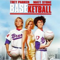 BASEketball. From the creators of South Park you get a ballsy movie about a couple of guys who create a new ball game that mixes baseball and basketball. I must admit that the game looks fun. There is alot of crude humor one would expect from the minds of the South Park guys but it is funny. For a laugh give it a watch. 4 of 5