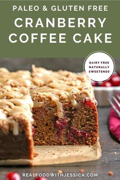 This Paleo Cranberry Coffee Cake has a moist cake, tart cranberries, a thick crumb topping and a sweet glaze. It's delicious while still being gluten free, dairy free, and naturally sweetened. #cake #paleocake #paleo #healthy #easyrecipe #dairyfree | realfoodwithjessica.com @realfoodwithjessica Paleo Dessert, Healthy Dessert Recipes, Healthy Baking, Healthy Sweets, Best Paleo Recipes, Baking Recipes, Cookbook Recipes, Delicious Recipes, Gluten Free Treats
