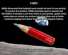 "YEAH, EVERYONE USED TO USE PENCILS, BUT THEN PEOPLE WERE LIKE ""OH SH*T THE STUFF IN PENCILS COULD MAKE THE WHOLE SPACESHIP BLOW UP, LETS MAKE SOMETHING THAT WONT PUT OUR PEOPLE IN ANY MORE DANGER THAN THEY'RE ALREADY IN"""