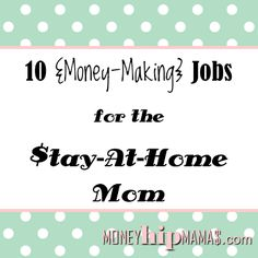 Love this new post of Money Hip Mamas. Great ideas for making money as a stay-at-home mom.