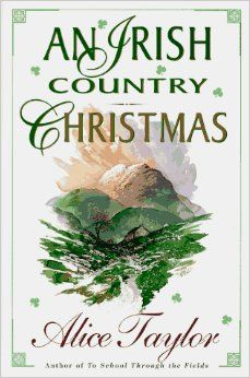 An Irish Country Christmas: Alice Taylor.  I love this book and read it at Christmastime every year.