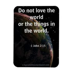 Do not love the world Religious Quotes Rectangular Magnets #Agrainofmustardseed