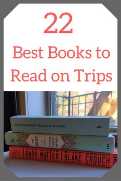 A great page-turner lends an exciting note to any trip, whether you spend hours by the pool or sneak a few pages before bed. Here are twenty two of the best books to read on trips.