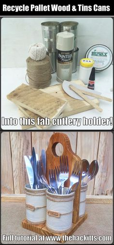 Recycle pallet wood & tin cans into a great cutlery caddy! Full tutorial on how to make one.
