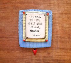 """© Malena Bisanti-Wall Studio $36.00 Blue Ceramic Wall Plaque """"The Ones We Love Are Always in Our Hearts"""" Old Adage; Inspirational Quote; Friends and Family Gift; Wall Hanging"""