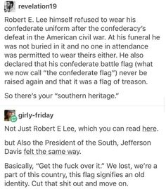 Racism, Robert E Lee, Civil War, Southern heritage, confederate flag The More You Know, Look At You, Good To Know, Thats The Way, Faith In Humanity, History Facts, Social Justice, In This World, Equality