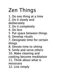 I love this. This is how I have been trying to live my life. Doing too many things at once doesn't help you get everything you want done, it teaches you to half ass things. Do less, better! #ZenMeditation
