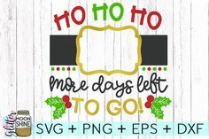Ho Ho Ho Christmas Countdown SVG DXF PNG EPS Cutting Files from DesignBundles.net