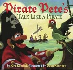 Pirate Pete's Talk Like a Pirate by Kim Kennedy,http://www.amazon.com/dp/0810993481/ref=cm_sw_r_pi_dp_mcp0sb0EPH7HMQM2