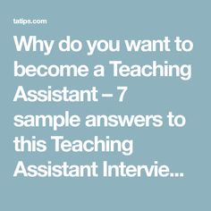 why do you want to become a teaching assistant 7 sample answers to this teaching