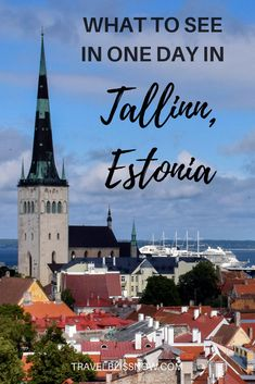 WHAT TO SEE IN ONE DAY IN TALLINN, ESTONIA
